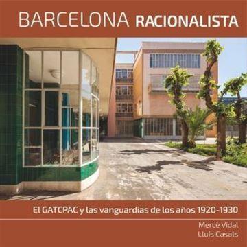 """Barcelona Racionalista """"EL GATPAC y las vanguardias de los años 1920-1930"""""""