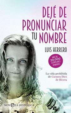 """Dejé de pronunciar tu nombre """"La vida prohibida de Carmen Díez de Rivera"""""""