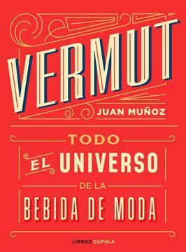 """Vermut """"Todo el universo de la bebida de moda"""""""