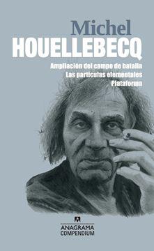 """Michel Houellebecq """"Ampliación del campo de batalla / Las partículas elementales / Plataform"""""""