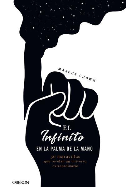 """Infinito en la palma de la mano, El """"50 maravillas que revelan un universo extraordinario"""""""