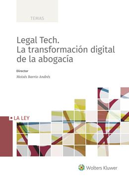 Legal Tech. La transformación digital de la abogacía 2019