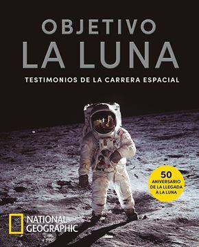 """Objetivo la Luna """"Testimonios de la carrera espacial"""""""