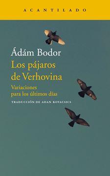 """Los pájaros de Verhovina """"Variaciones para los últimos días"""""""