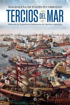 """Tercios del mar """"Historia de la primera infantería de marina española"""""""