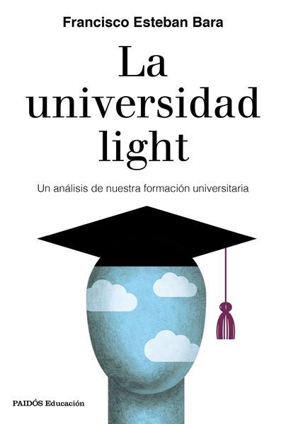 """Universidad light, La """"Un análisis de nuestra formación universitaria"""""""