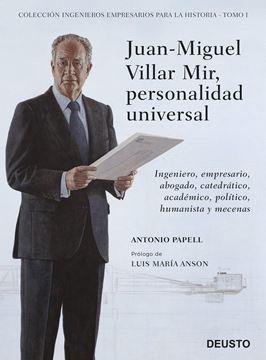 """Juan-Miguel Villar Mir, personalidad universal """"Ingeniero, empresario, abogado, catedrático, académico, político, humanista y mecenas"""""""