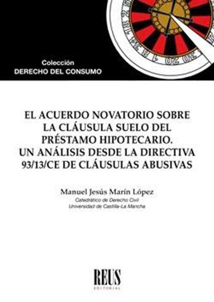 """Acuerdo novatorio sobre la cláusula suelo del préstamo hipotecario, El """"Un análisis desde la Directiva 93/13/CE de cláusulas abusivas"""""""