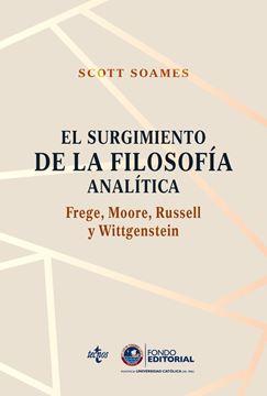 """Surgimiento de la filosofía analítica, El """"Frege, Moore, Russell y Wittgenstein"""""""