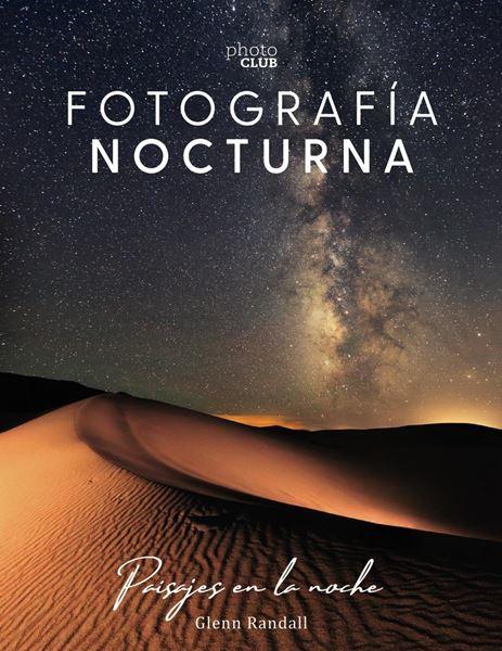 Fotografía nocturna. Paisajes en la noche 2019