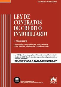"""Ley de contratos de crédito inmobiliario, 2019 """"Contiene concordancias, modificaciones resaltadas, legislación complementaria"""""""