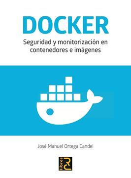 DOCKER. Seguridad y monitorización en contenedores e imágenes