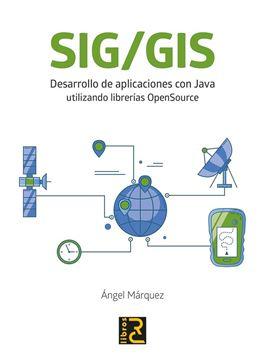 SIG/GIS. Desarrollo de aplicaciones con Java utilizando librerías OpenSource