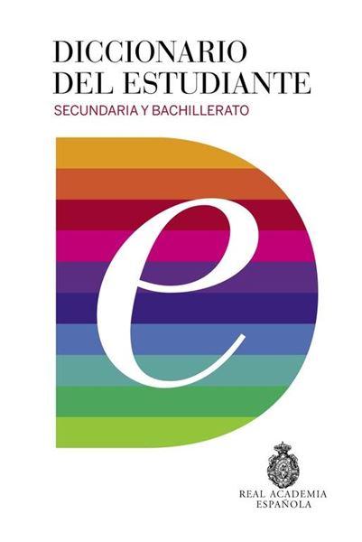 Diccionario del estudiante. Secundaria y Bachillerato