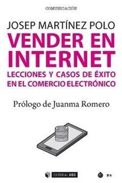 """Vender en internet """"Lecciones y casos de éxito en comercio electrónico"""""""