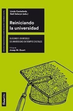 """Reiniciando la universidad """"Buscando un modelo de Universidad en tiempos digitales"""""""
