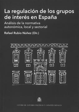 """Regulación de los grupos de interés en España, La """"Análisis de la normativa autonómica, local y sectorial"""""""