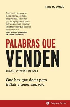 """Palabras que venden """"Qué hay que decir para influir y tener impacto"""""""