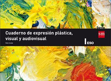 Cuaderno de expresión plástica, visual y audiovisual  1º ESO. Savia