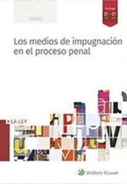 Los medios de impugnación en el proceso penal, 2019
