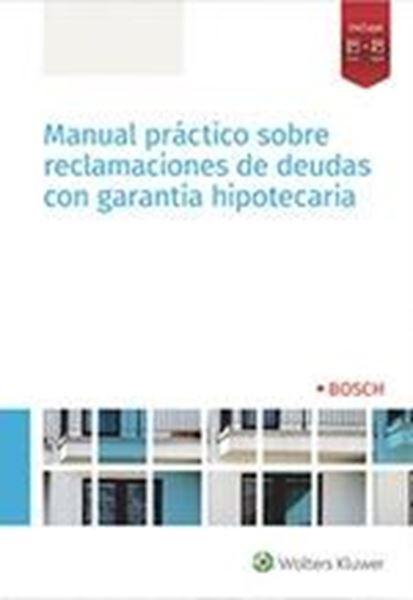 Manual práctico sobre reclamaciones de deudas con garantía hipotecaria, 2019