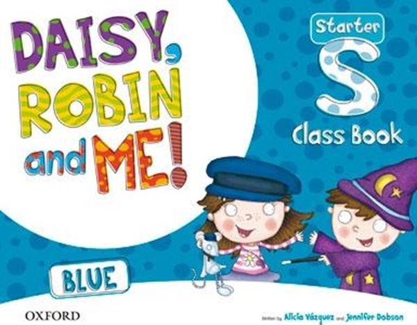 Daisy, Robin & Me! Blue Starter. Class Book Pack