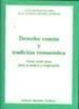 """Derecho común y tradición romanística """"Ciento veinte textos para su análisis y comprensión"""""""