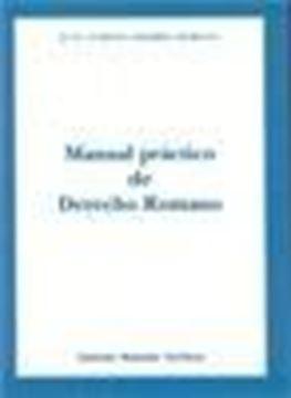 Manual práctico de derecho romano
