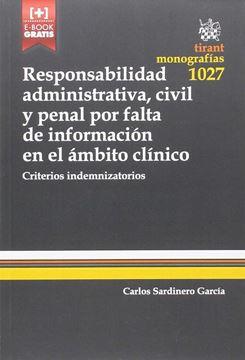 """Responsabilidad administrativa, civil y penal por falta de información en el ámbito clínico """"Criterios indemnizatorios"""""""