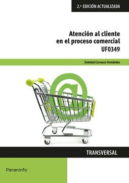 Atención al cliente en el proceso comercial, 2ª ed, 2019