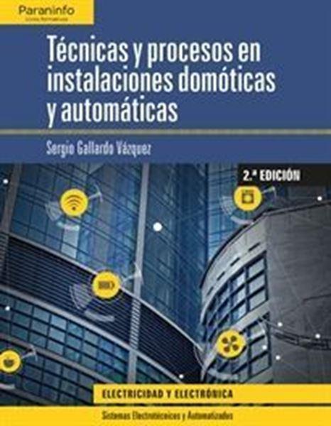 Imagen de Técnicas y procesos en instalaciones domóticas y automáticas 2.ª edición 2019