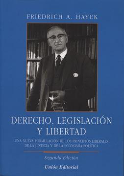 """Derecho, Legislación y Libertad, 2ª ed, 2014 """"Una Nueva Formulación de los Principios Liberales de la Justicia y de La"""""""