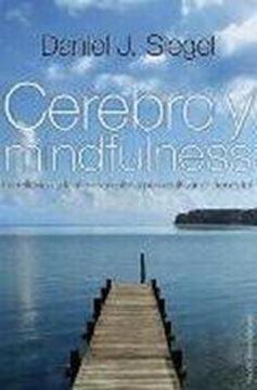 """Cerebro y Mindfulness """"La reflexión y la atención plena para cultivar el bienestar"""""""