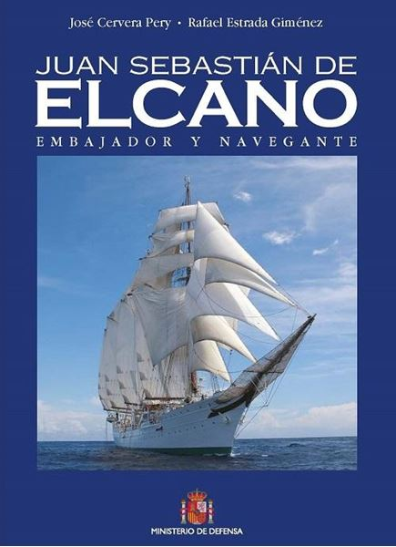Juan Sebastián Elcano. Embajador y navegante