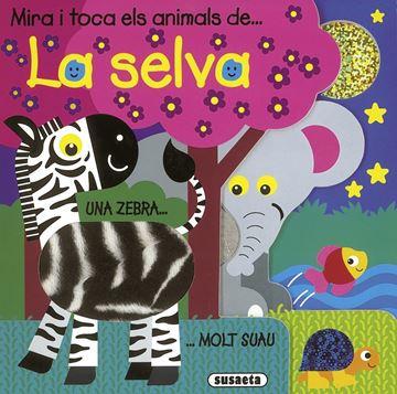 """Els animals de la selva """"MIra i toca"""""""