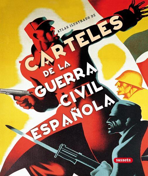 Atlas ilustrado de Carteles de la Guerra Civil Española