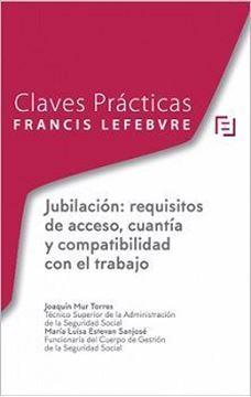 """Imagen de Claves Prácticas Jubilación, 2019 """"requisitos de acceso, cuantía y compatibilidad con el trabajo"""""""