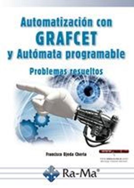 """Automatización con Grafcet y Autómata programable """"Problemas resueltos"""""""