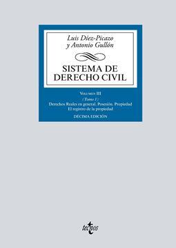 """Sistema de Derecho civil, 10ª ed, 2019 """"Volumen III (Tomo 1) Derechos Reales en general. Posesión. Propiedad"""""""