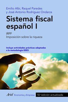"Sistema fiscal español I, 10ª ed. 2019 ""IRPF. Imposición sobre la riqueza"""