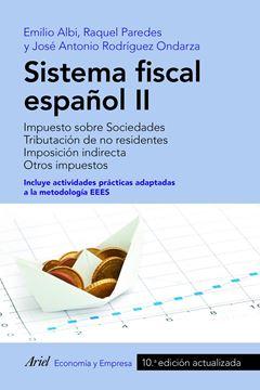 """Sistema fiscal español II, 10ª ed, 2019 """"Impuesto sobre sociedades. Tributación de no residentes. Imposición indirecta. Otros impuestos"""""""