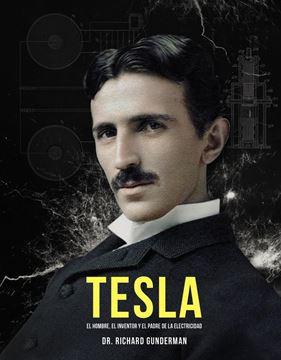"""Tesla """"El hombre, el inventor y el padre de la electricidad"""""""