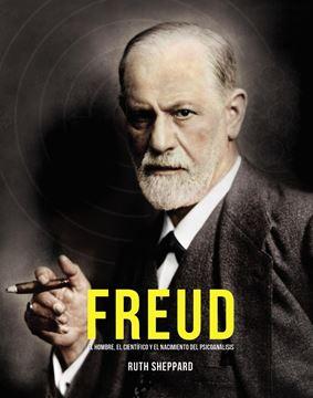 """Freud """"El hombre, el científico y el nacimiento del psicoanálisis"""""""