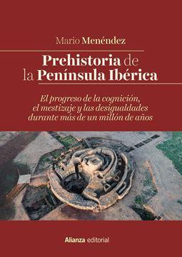"""Prehistoria de la Península Ibérica """"El progreso de la cognición, el mestizaje y las desigualdades durante má"""""""