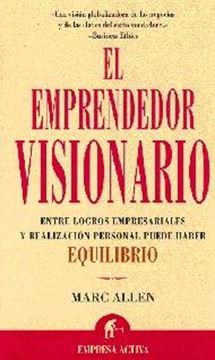 """Emprendedor visionario """"Entre logros empresariales y realiz.personal puede haber equilib"""""""