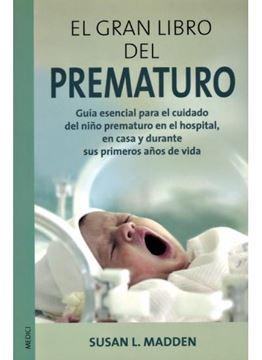 """Gran libro del prematuro """"Guía esencial para el cuidado del niño prematuro en el hospital,"""""""