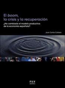 """Boom, la crisis y la recuperación, El """"¿Ha cambiado el modelo productivo de la economia española?"""""""