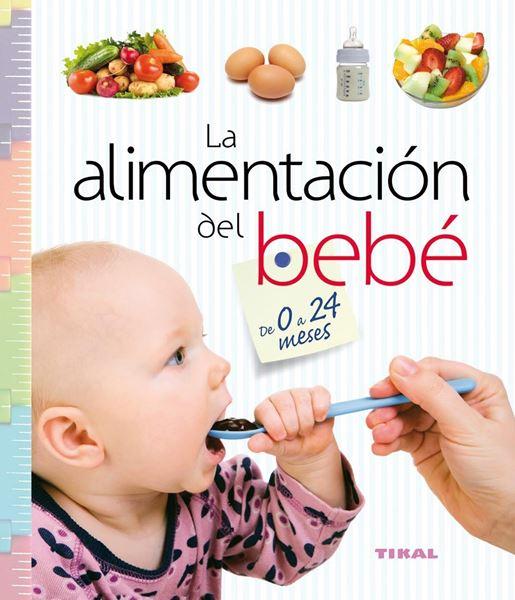 """Alimentación del bebé de 0 a 24 meses """"Col. Embarazo y primeros años"""""""