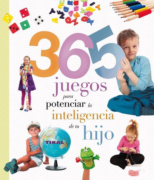 """365 juegos para potenciar la inteligencia de tu hijo """"Col. Embarazo y primeros años"""""""