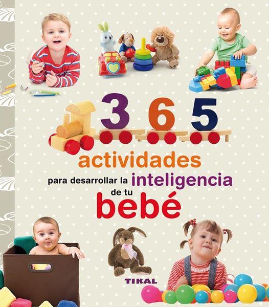 """365 actividades para desarrollar la inteligencia de tu bebé """"Col. Embarazo y primeros años"""""""